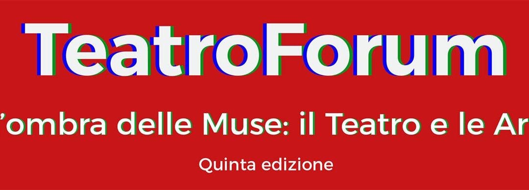 TeatroForum – L'ombra delle Muse: il Teatro e le Arti